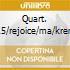QUART. N.15/REJOICE/MA/KREMER
