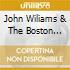 JOHN WILIAMS & THE BOSTON POPS