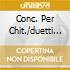 CONC. PER CHIT./DUETTI CHIT/PF