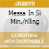 MESSA IN SI MIN./RILLING