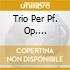 TRIO PER PF. OP. 99/ISTOMIN