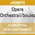 OPERE ORCHESTRALI/BOULEZ