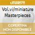 VOL.VI/MINIATURE MASTERPIECES