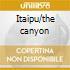 Itaipu/the canyon