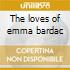 The loves of emma bardac