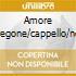 AMORE STREGONE/CAPPELLO/NOTTI