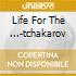 LIFE FOR THE ...-TCHAKAROV