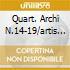 QUART. ARCHI N.14-19/ARTIS QT.