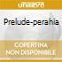 PRELUDE-PERAHIA