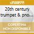 20th century trumpet & pno works