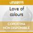 Love of colours