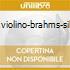 CONC.VIOLINO-BRAHMS-SIBELIUS