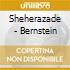SHEHERAZADE - BERNSTEIN