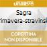 SAGRA PRIMAVERA-STRAVINSKY