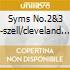 SYMS NO.2&3 -SZELL/CLEVELAND ORCHEST