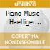 PIANO MUSIC - HAEFLIGER ANDREAS