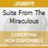 SUITE FROM THE MIRACULOUS