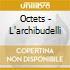 OCTETS - L'ARCHIBUDELLI
