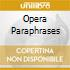OPERA PARAPHRASES