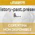HISTORY-PAST,PRESENT & FUTURE,BOOK 1