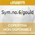 SYM.NO.6/GOULD