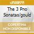 THE 3 PNO SONATAS/GOULD