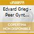 GRIEG : PEER GYNT SUITES