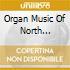 ORGAN MUSIC OF NORTH GERMAN...