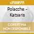 POLACCHE - KATSARIS