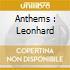 ANTHEMS : LEONHARD