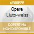 OPERE LIUTO-WEISS