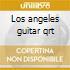 Los angeles guitar qrt