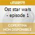 Ost star wars - episode 1