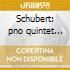 Schubert: pno quintet