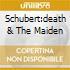 SCHUBERT:DEATH & THE MAIDEN