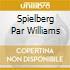 SPIELBERG PAR WILLIAMS