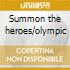 Summon the heroes/olympic