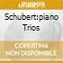 SCHUBERT:PIANO TRIOS