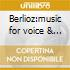 Berlioz:music for voice & orchestra