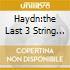HAYDN:THE LAST 3 STRING QUARTETS