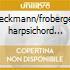 Weckmann/froberger: harpsichord music