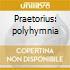Praetorius: polyhymnia