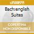 BACH:ENGLISH SUITES
