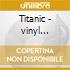 Titanic - vinyl classics