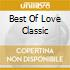 Best Of Love Classic