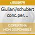 Giuliani/schubert conc.per chitarra