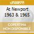 AT NEWPORT 1963 & 1965