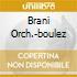 BRANI ORCH.-BOULEZ
