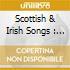 SCOTTISH & IRISH SONGS : VARI