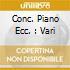 CONC. PIANO ECC. : VARI